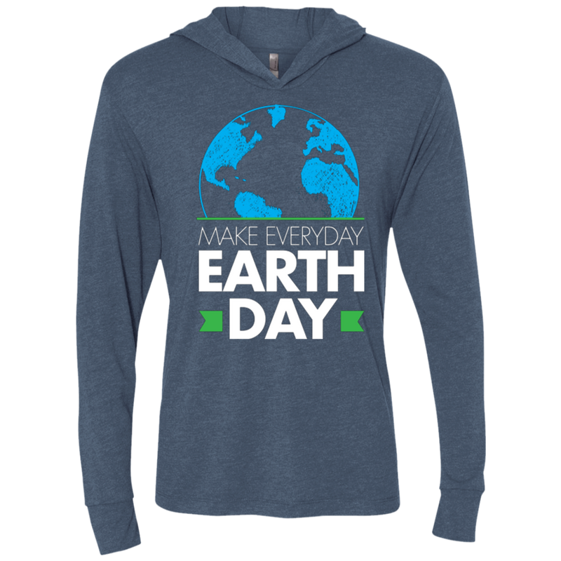 Make Everyday Earth Day LS Hooded T-Shirt