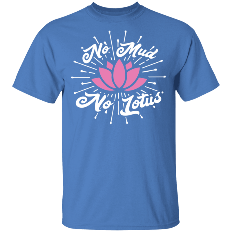 No Mud No Lotus Ultra Cotton T-Shirt