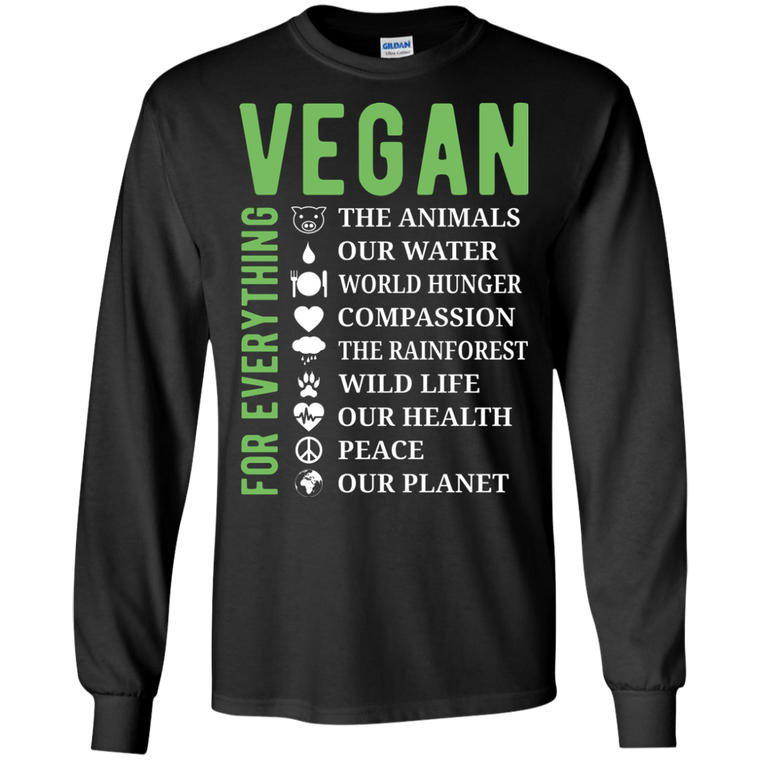 Vegan for Everything 2 LS T-Shirt