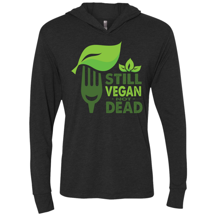 Still Vegan, Not Dead Unisex Triblend LS Hooded T-Shirt