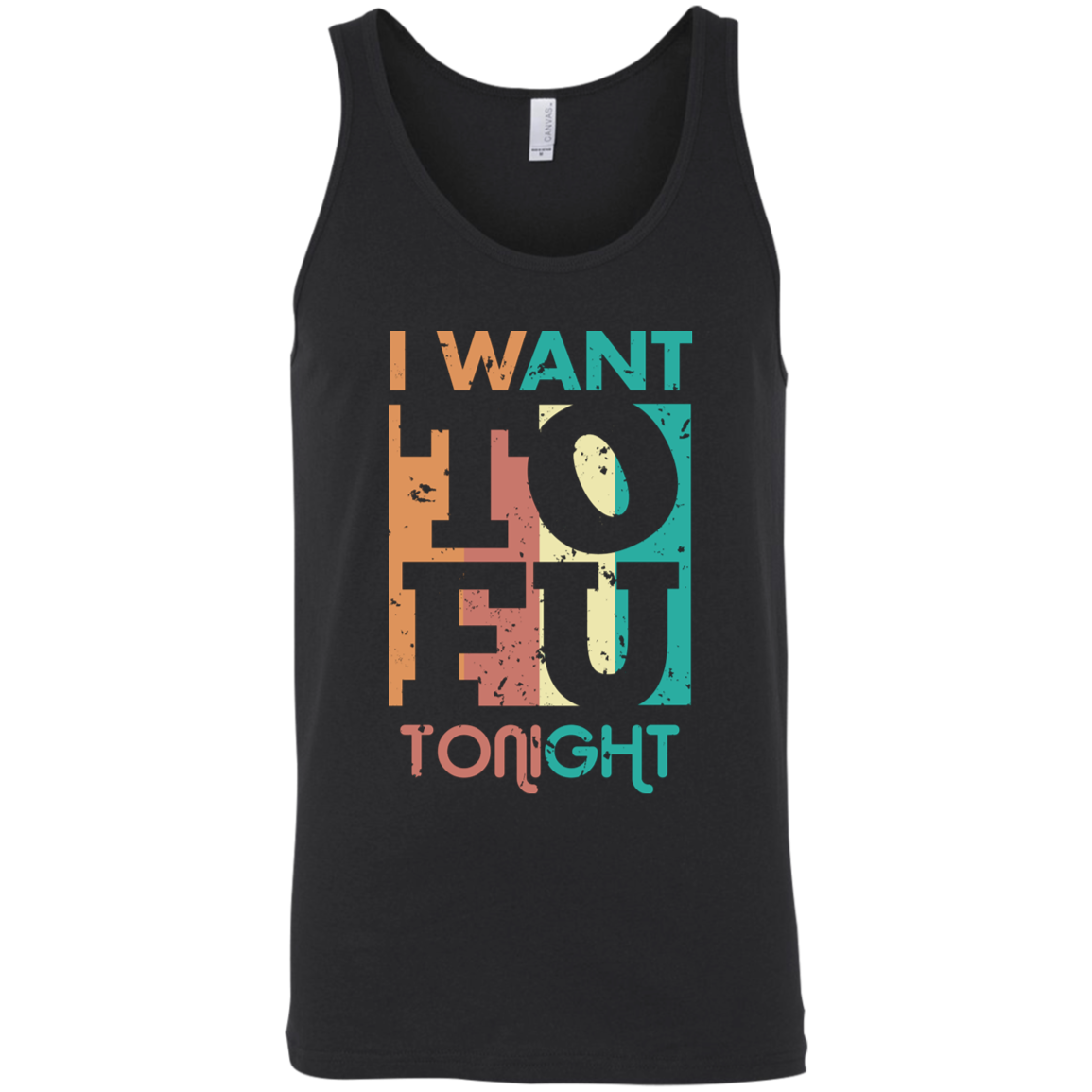 I Want TOFU Tonight Unisex Tank