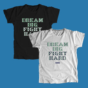 Black and gray unisex t-shirts featuring a cross stitch style print of the phrase: Dream Big, Fight Hard.