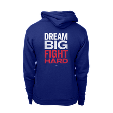 Load image into Gallery viewer, Dream Big, Fight Hard hoodie with white and red print.
