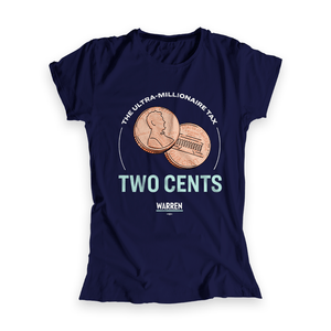 Navy fitted shirt with illustration of two pennies and the phrase, The Ultra-Millionaire Tax: Two Cents Pays for That. (4167438565485)