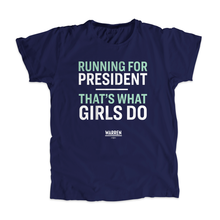 Load image into Gallery viewer, Navy unisex t-shirt with the words,  Running for president, that's what girls do, in white and liberty green type. (4170130456685)