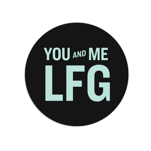 Black and Liberty Green You and Me, LFG Round Sticker (4482182611053)