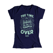 "Load image into Gallery viewer, A navy fitted t-shirt with ""The Time For Small Ideas Is Over"" in liberty green."
