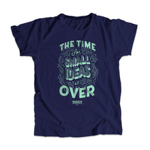 "Load image into Gallery viewer, A navy unisex t-shirt with ""The Time For Small Ideas Is Over"" in liberty green."