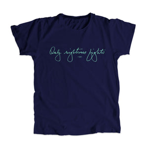 "Navy unisex t-shirt with the phrase ""only righteous fights"" in liberty green in Elizabeth Warren's handwriting (6085868060861)"