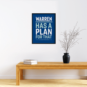 "Navy poster with the phrase ""WARREN HAS A PLAN FOR THAT."" ""WARREN"" and ""PLAN"" are white and ""HAS A"" and ""FOR THAT"" are in liberty green."