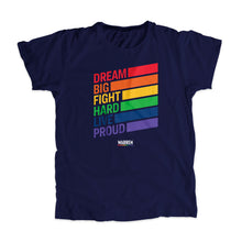 "Load image into Gallery viewer, Navy unisex t-shirt with the words ""dream big fight hard live proud"" stacked at left in each color of the rainbow with a band of color following each word"