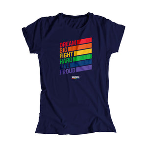 Navy fitted t-shirt with the words, dream big fight hard live proud, stacked at left in each color of the rainbow with a band of color following each word. (1665898741869)