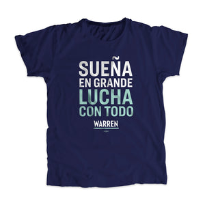 Sueña En Grande Lucha Con Todo - Camiseta Unisexo | Dream big, fight hard Unisex T-Shirt (4285057728621)