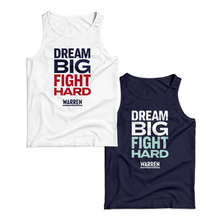 "Load image into Gallery viewer, Two unisex tank tops, one in navy with the phrase ""dream big fight hard"" in navy and red and one in navy with the phrase ""dream big fight hard"" in white and liberty green"