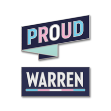 Two pins, one navy rectangular pin with the WARREN logo with WARREN in white and the line beneath it in the colors of the transgender pride flag (five segments of color) and one navy pin in the shape of a ribbon with the word PROUD and each letter is a different color from the transgender pride flag.