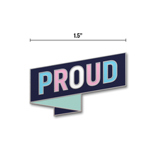 Navy pin in the shape of a ribbon with the word PROUD and each letter is a different color from the transgender pride flag.