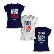 Load image into Gallery viewer, Three color versions of Dream Big, Fight Hard Fitted T-Shirt in Navy and Gray. Navy features two type color options: white and red or white and liberty green. (1518922530925)