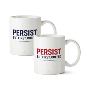 White mugs with the phrase, Persist: but first coffee, on them in two colors, navy and red.