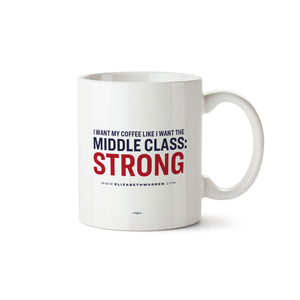 "White mug with the phrase ""I want my coffee like I want the middle class: strong"" with strong in red"
