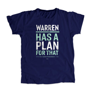 Warren Has A Plan For That Unisex T-Shirt in Navy. Type is in white and liberty green. (1623859789933)