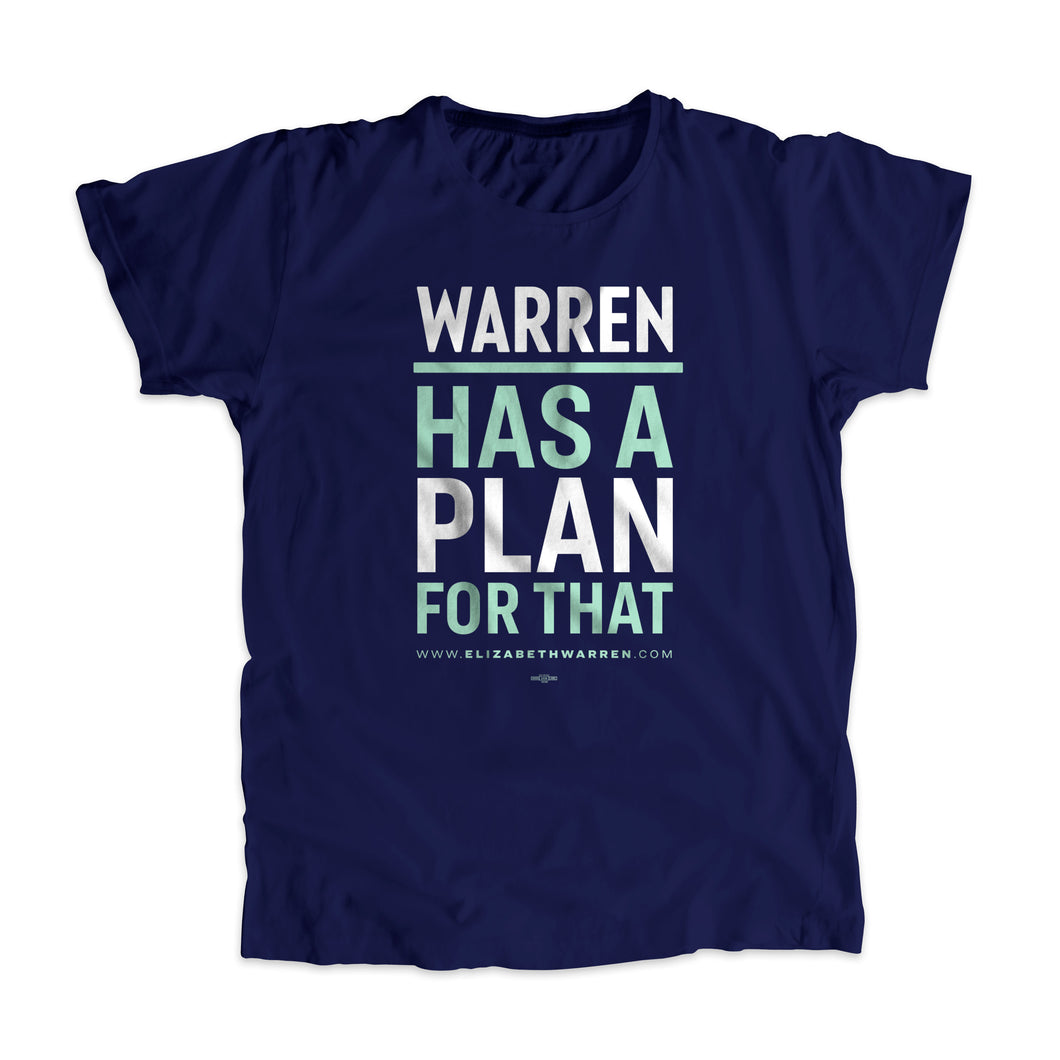 Warren Has A Plan For That Unisex T-Shirt in Navy. Type is in white and liberty green.