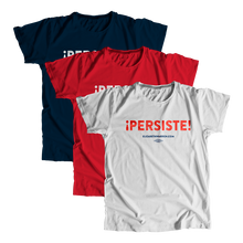 Load image into Gallery viewer, PERSISTE Unisex T-Shirt (1397163884653)