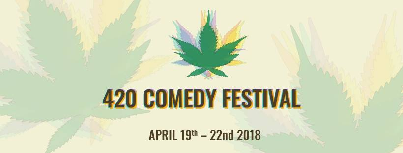 420 Comedy Fest at Underground Café and Social Club: April 19, 20, 21 & 22, 2018