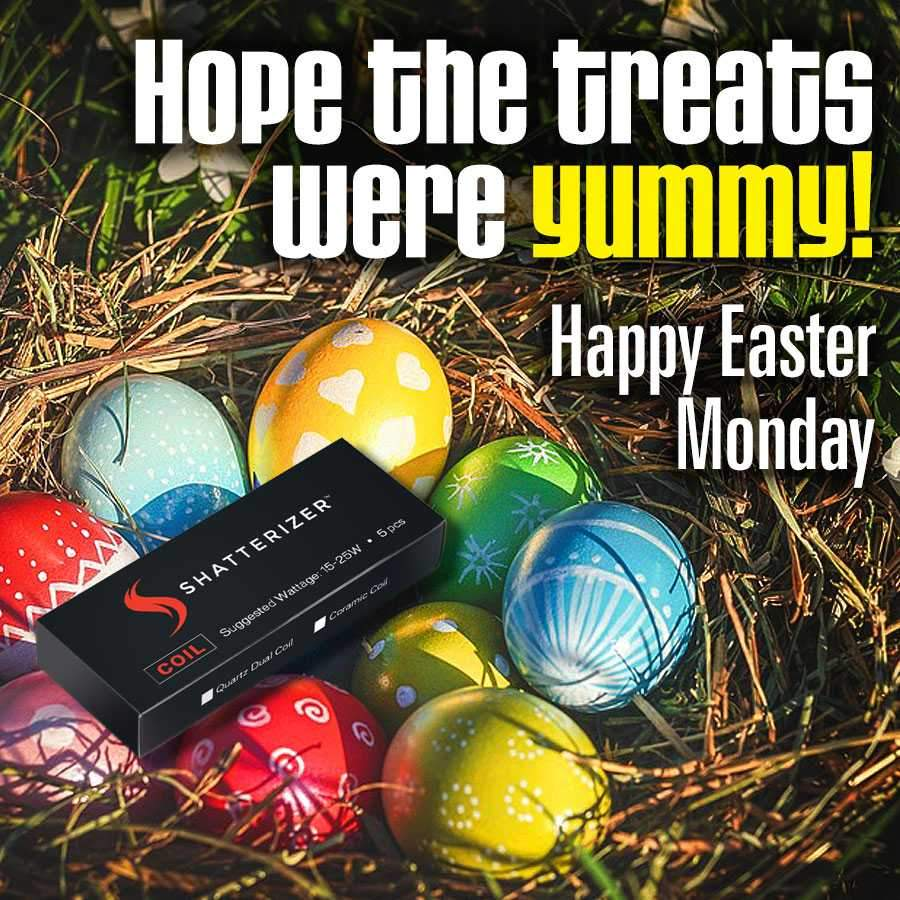 Happy Easter Holidays, 420 Celebrations and Customer Service!