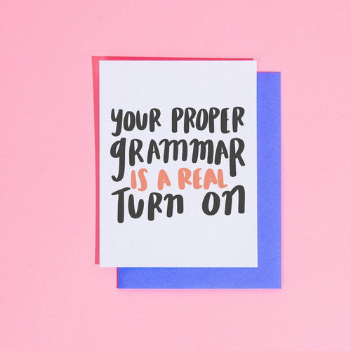 Your Proper Grammar is a Turn On Greeting Card