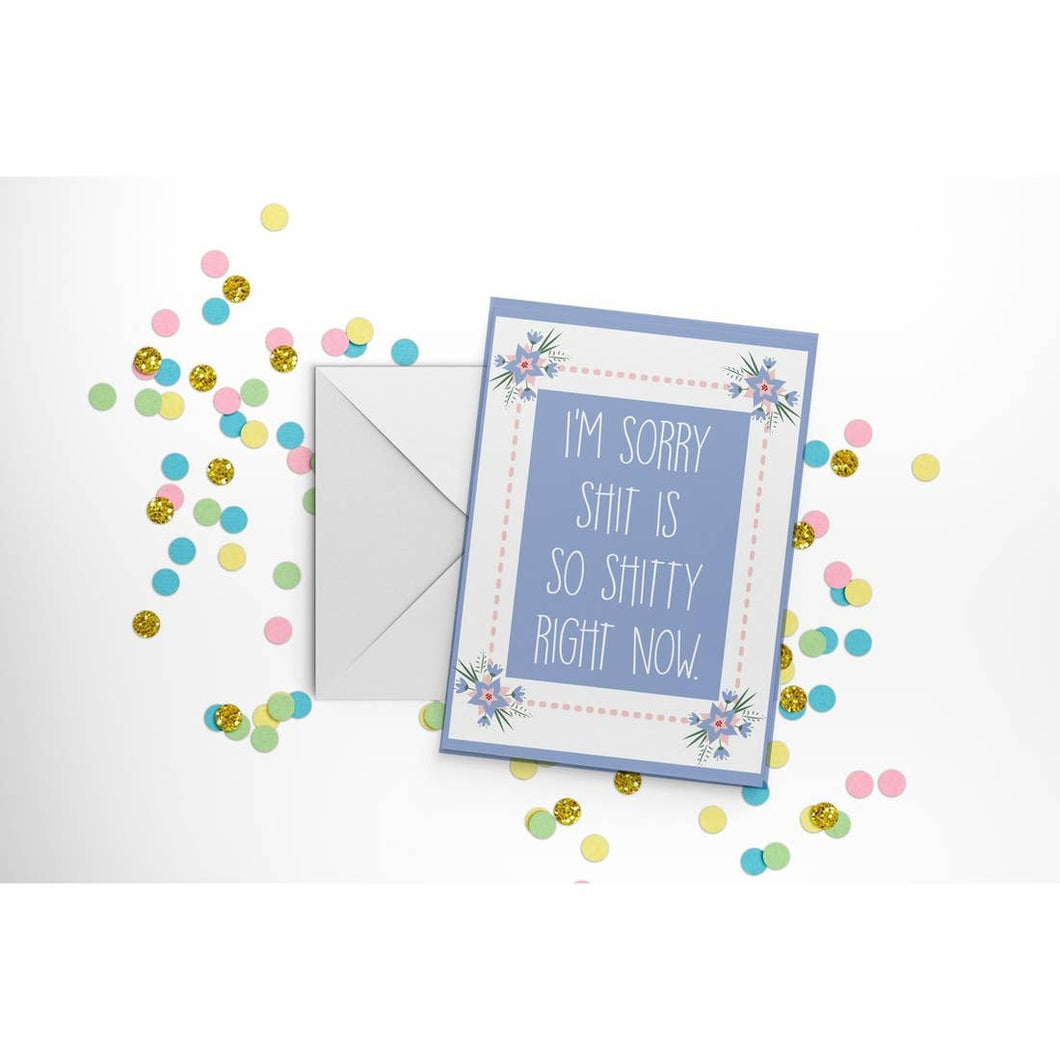Sh!t is Sh!tty Greeting Card