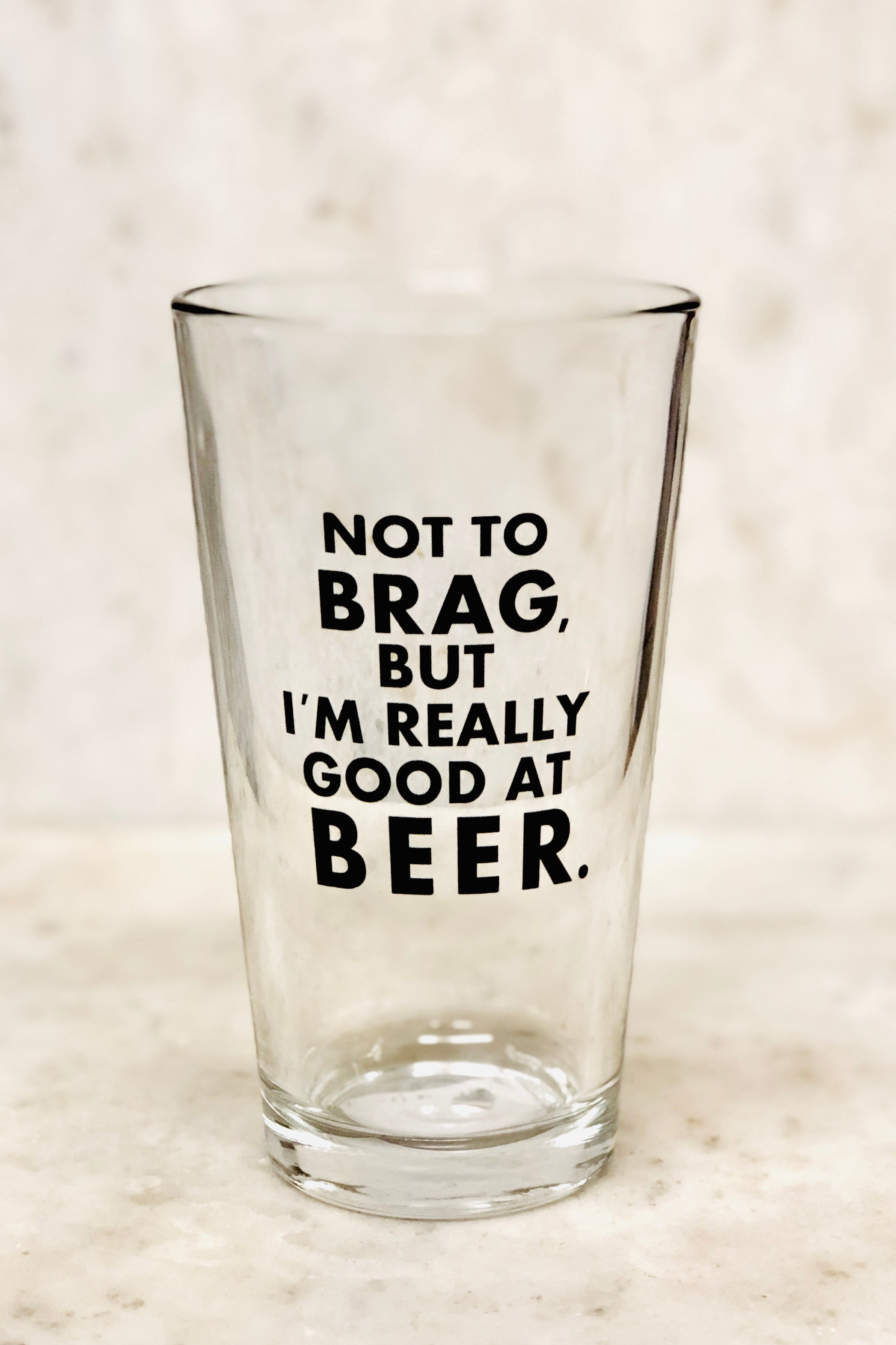 """Not to Brag But I'm Really Good at Beer"" Pint Glass"