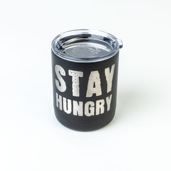 Stay Hungry Tumbler