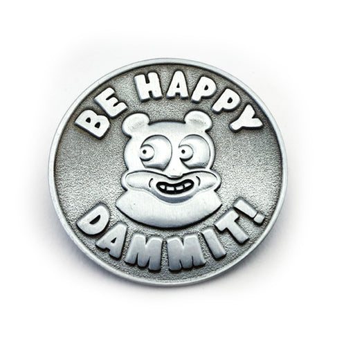 Dick Daniels - Be Happy Dammit! 3D Cast Lapel Pin