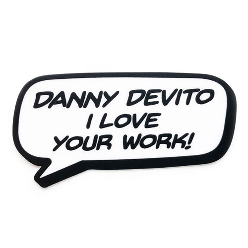 Danny Devito I love your work! Sticker