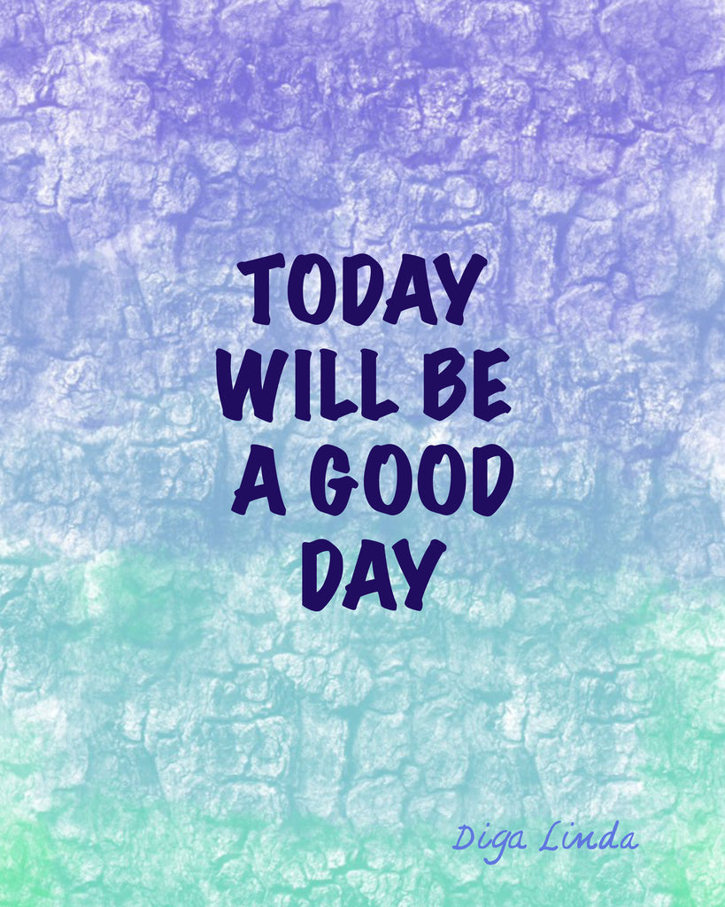 Today will be a good day 8x10 art print download