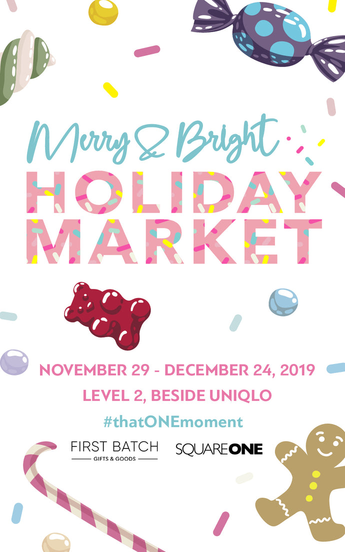 We're at the Square One Holiday Merry & Bright Market