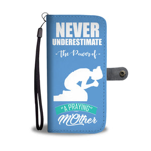 """POWER OF A PRAYING MOTHER"" WALLET- PHONE CASE - The Cutest Little Things"