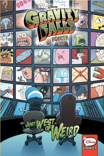 Disney Gravity Falls Shorts Comic Collection Vol. 1: Just West of Weird