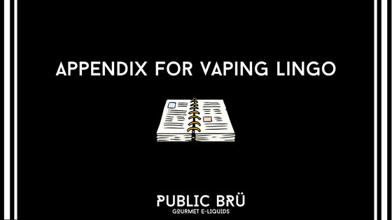 Appendix for Vaping Lingo!
