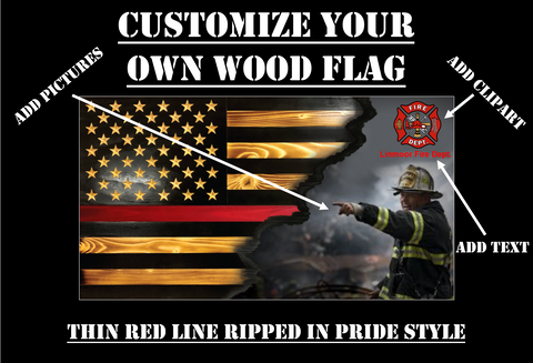 Customize Your Own Ripped in Pride Rustic Wood Flag (Thin Red Line)