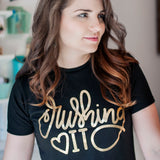 Crushing It Gold Foil Hand Lettered Luxe Tee