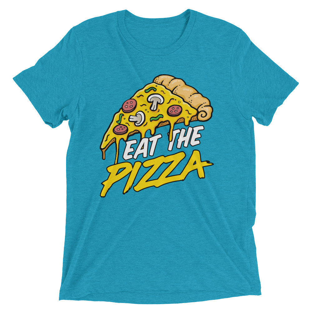 Eat The Pizza T-Shirt - 5 DIFFERENT COLORS