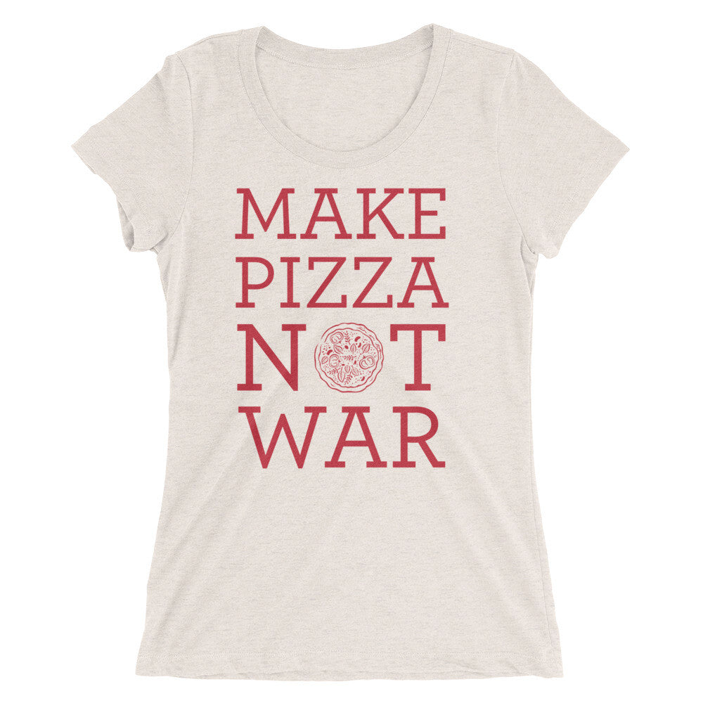Make Pizza Not War Ladies T-Shirt