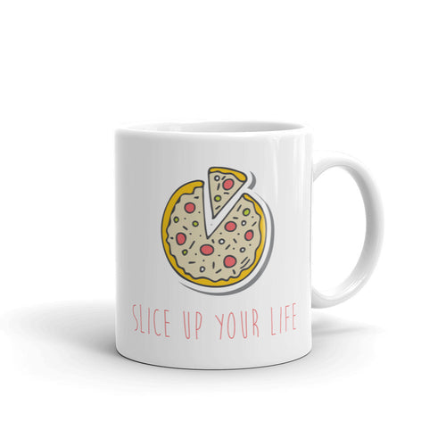 Slice Up Your Life Mug