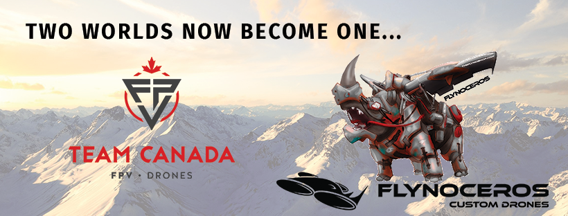Flynoceros Racing Frames And Team Canada FPV Team Up For A New Sponsorship