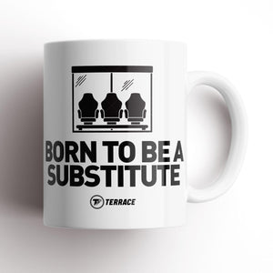Born to be a Substitute Mug-Humour mug-The Terrace Store