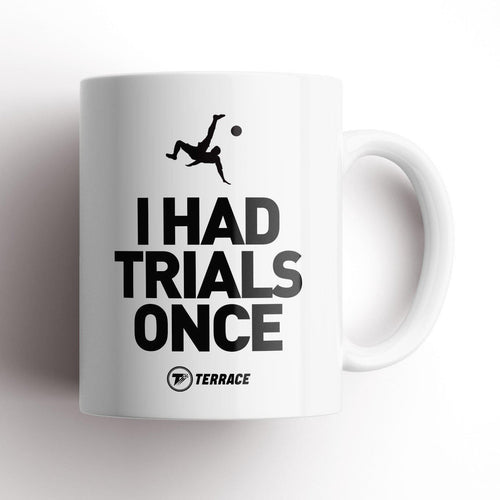 I Had Trials Once Mug