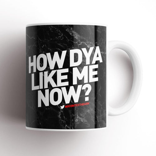 How Dya Like Me Now Black Mug-NCH MUG-The Terrace Store
