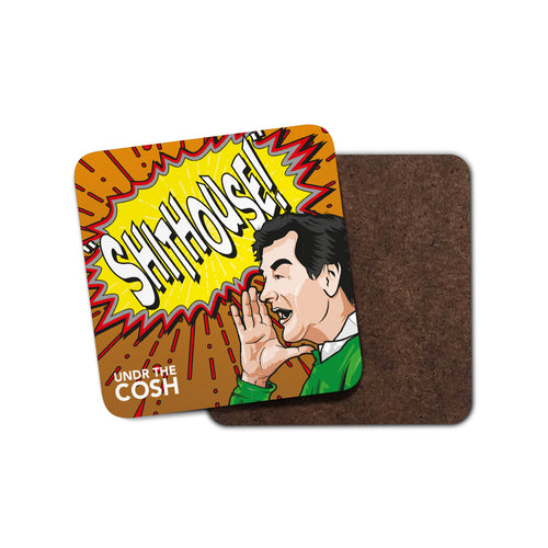 Undr The Cosh Shithouse Coaster