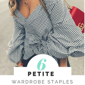 Top 6 Wardrobe Staples for Stylish Petite Women